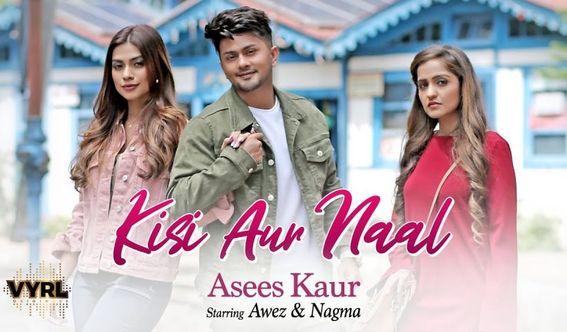 Kisi Aur Naal Song Download