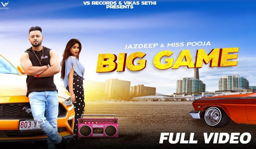 BIG GAME Punjabi Video Songs – MISS POOJA