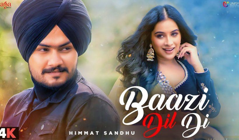 Baazi Dil Di Video Song - Himmat Sandhu