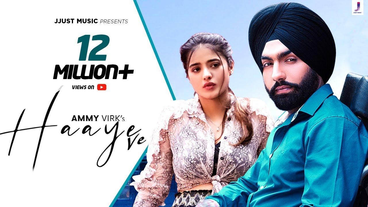 Haaye Ve Punjabi Songs - Ammy Virk