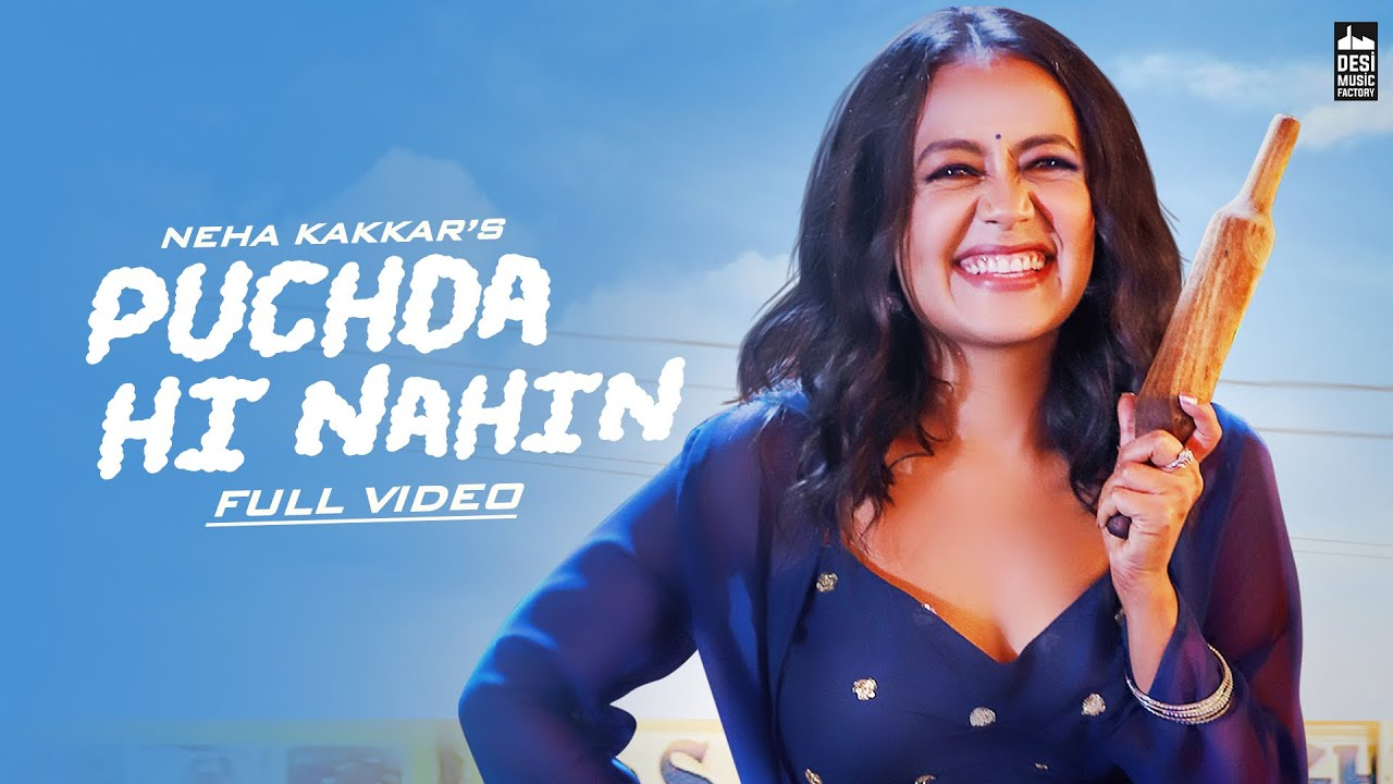 Puchda Hi Nahin Video Song by Neha Kakkar