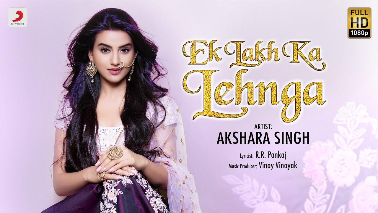Ek Lakh Ka Lehnga, Akshara Singh, Bhojpuri Video Song
