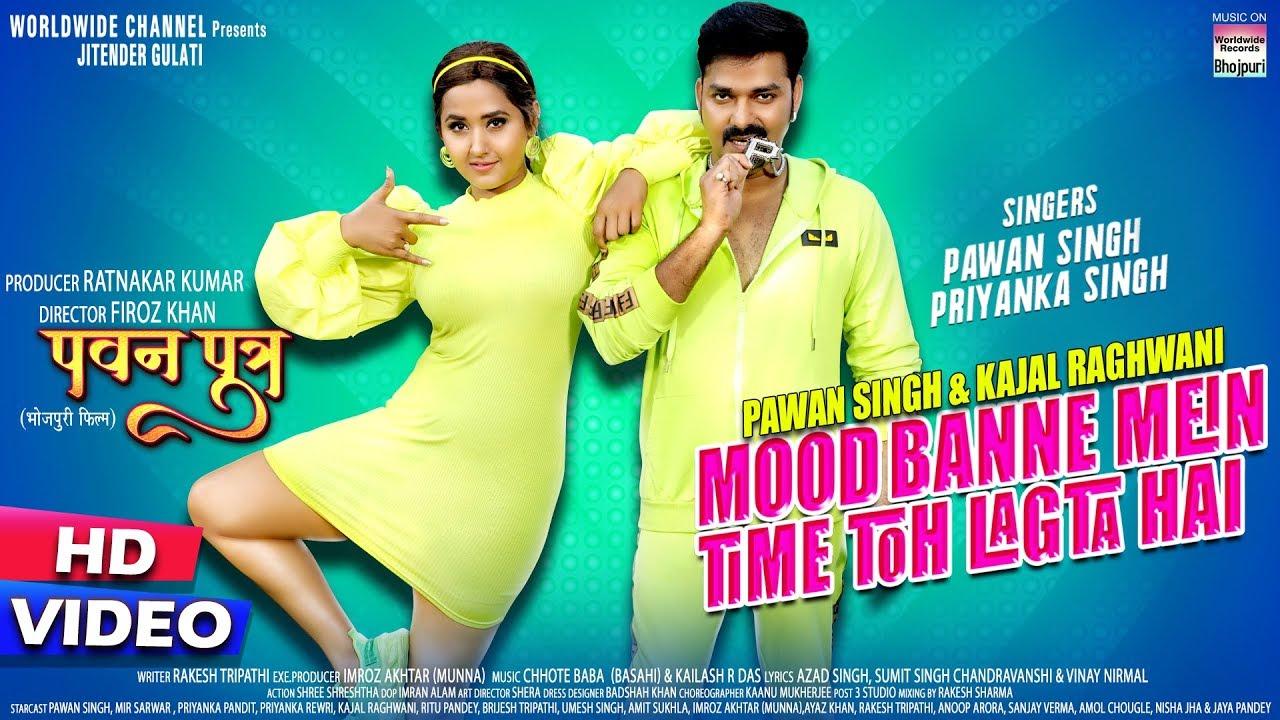 Mood Banne Mein Time To Lagta Hai, Pawan Singh, Kajal Raghwani
