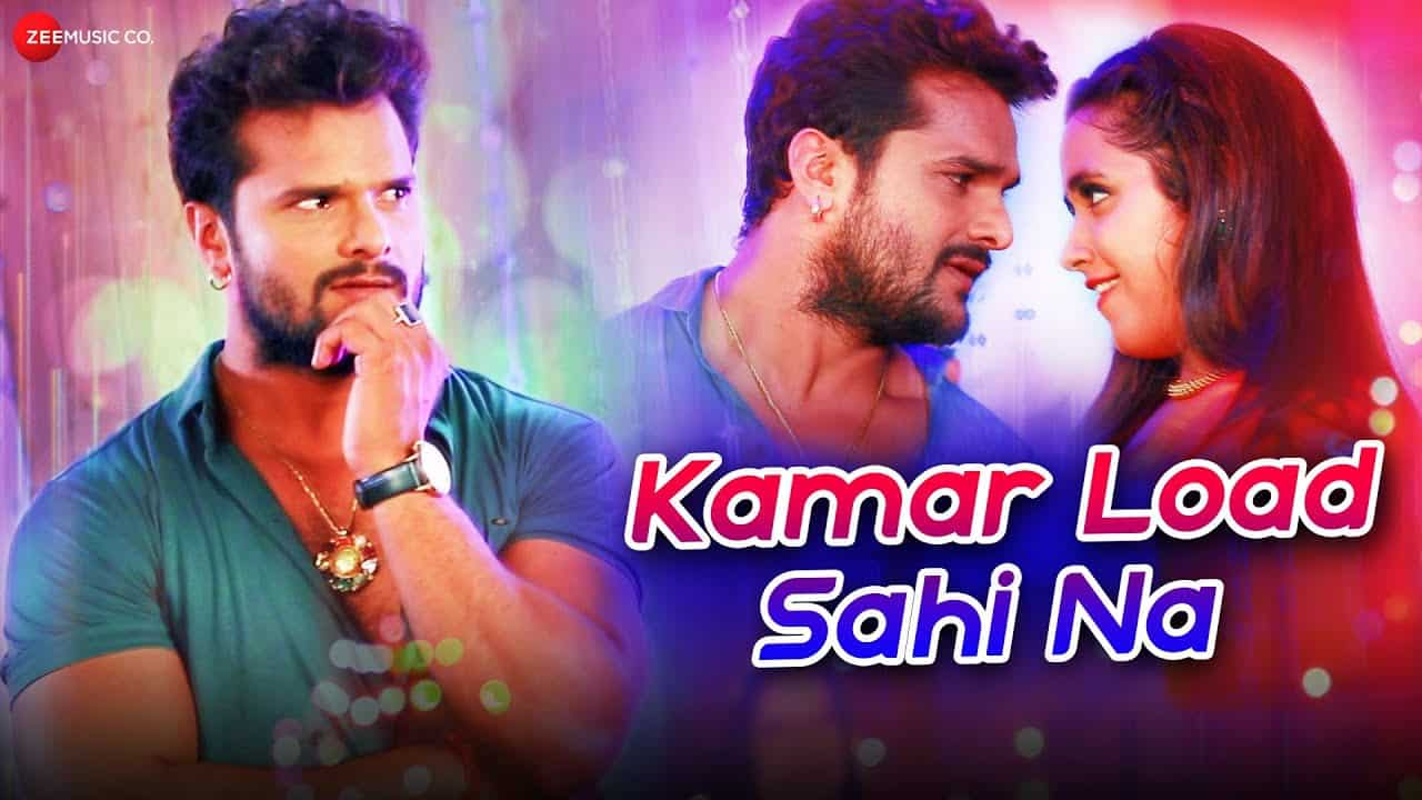 Kamar Load Sahi Na Video Song – Khesari Lal Yadav